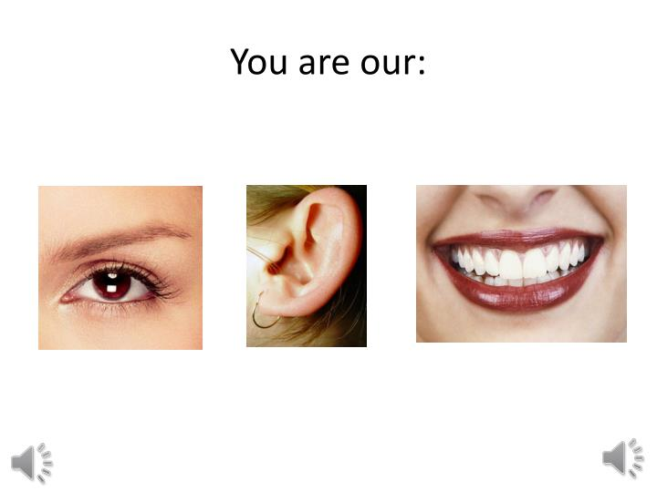 You are our