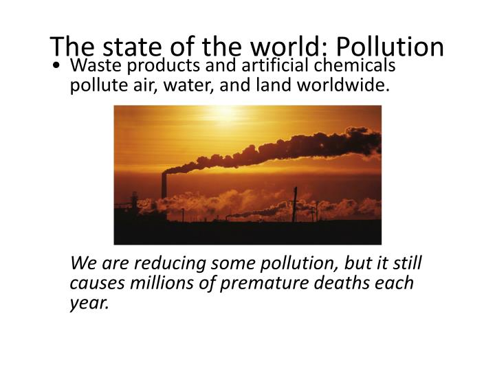The state of the world: Pollution