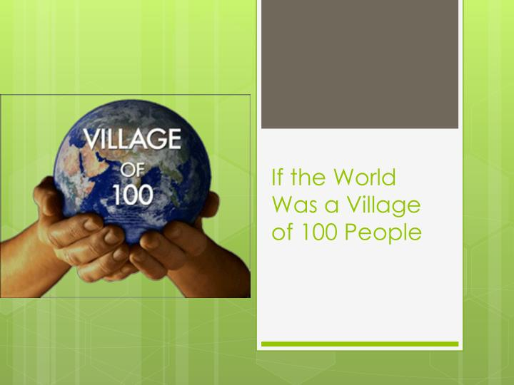 if the world was a village of 100 people n.