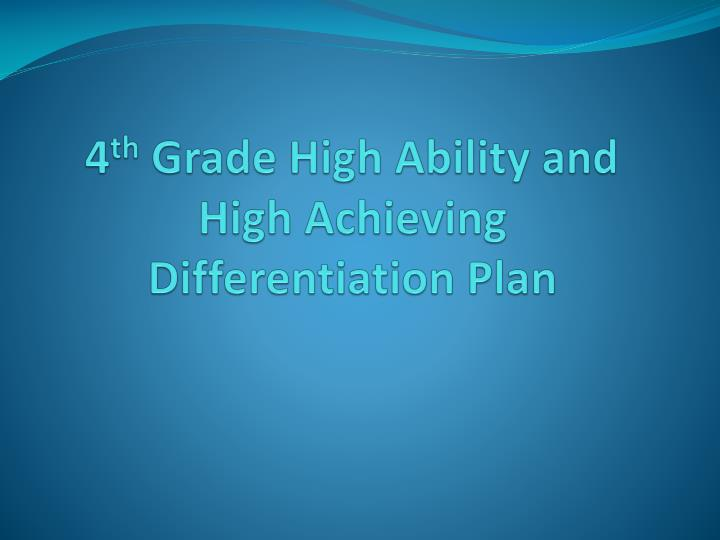4 th grade high ability and high achieving differentiation plan n.