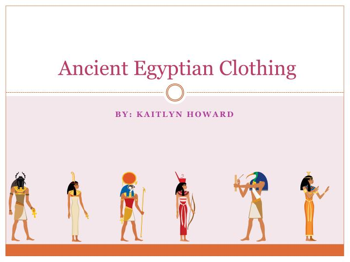 Ppt ancient egyptian clothing powerpoint presentation id2866772 ancient egyptian clothing toneelgroepblik Choice Image