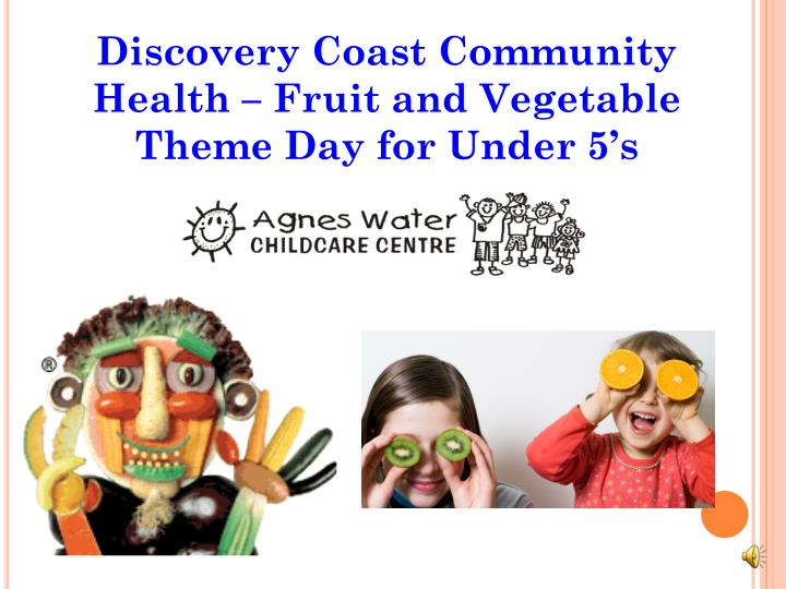 Discovery Coast Community Health – Fruit and Vegetable Theme Day for Under 5's