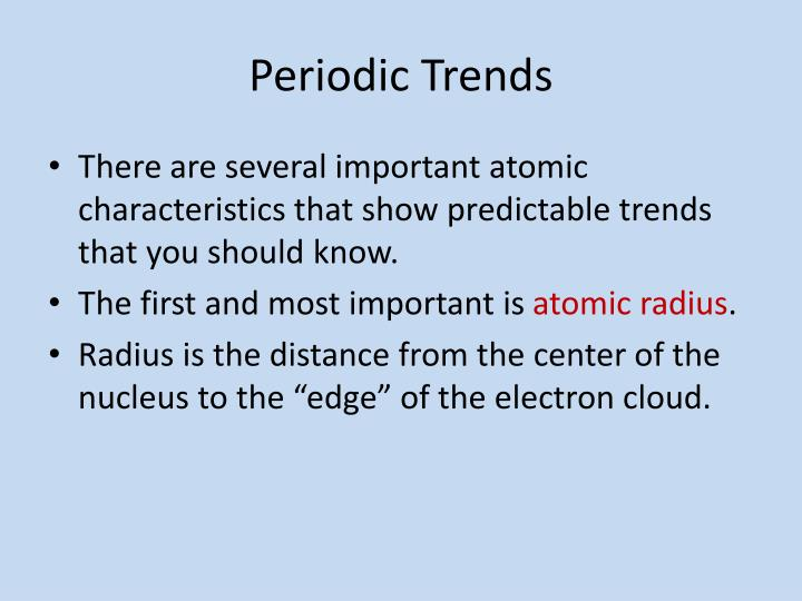 periodic trends there are several important atomic