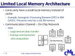 limited local memory architecture