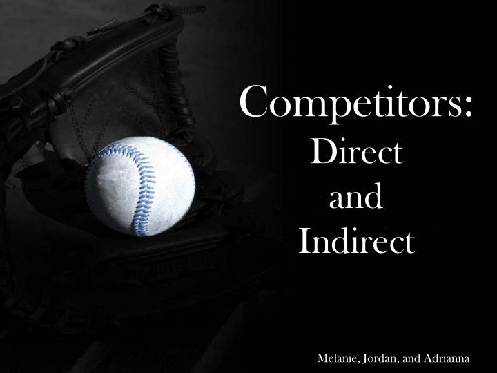 Competitors direct and indirect