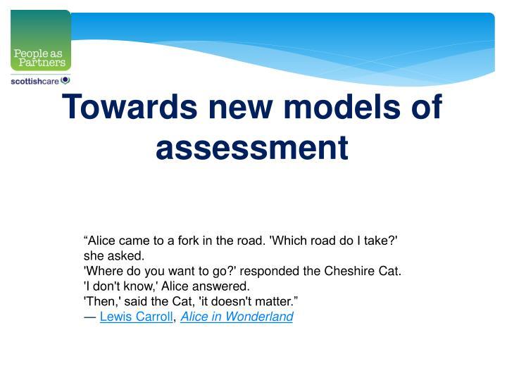 Towards new models of assessment