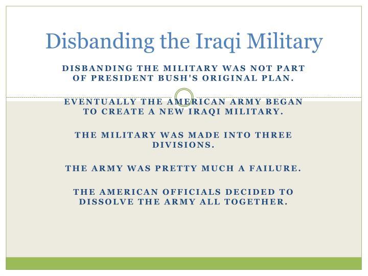 Disbanding the Iraqi Military