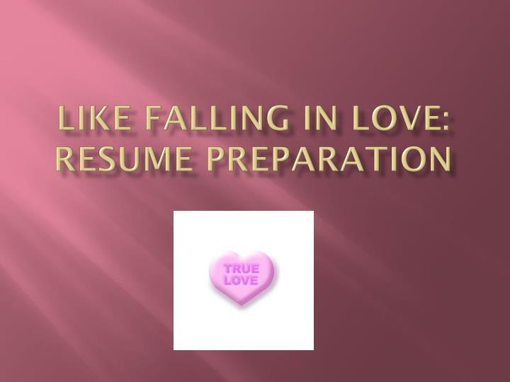 like falling in love resume preparation n.