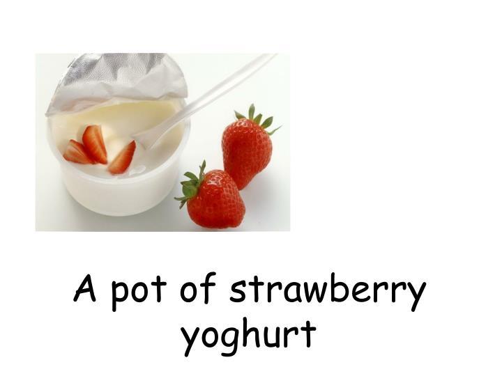 A pot of strawberry yoghurt