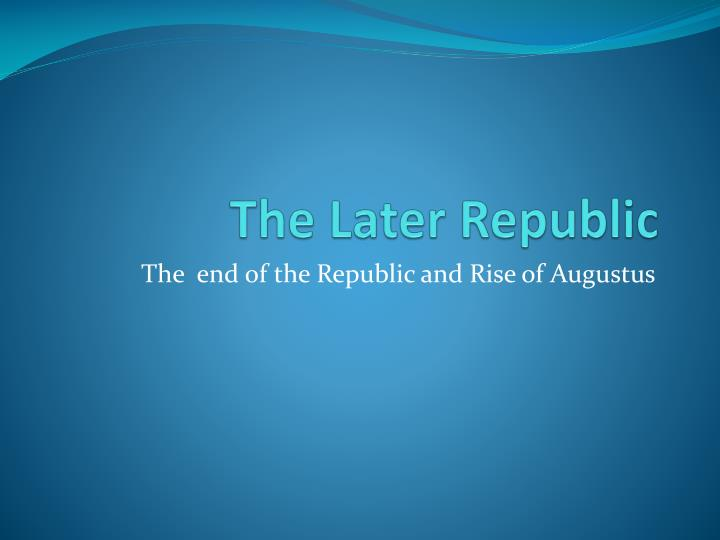 the later republic n.