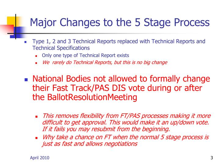 Major changes to the 5 stage process