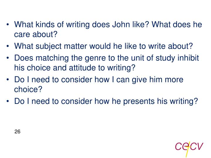 What kinds of writing does John like? What does he care about?