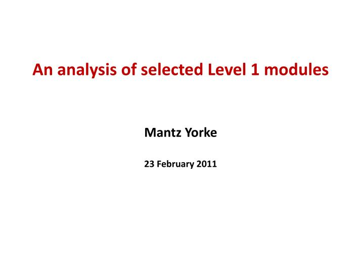 An analysis of selected Level 1 modules