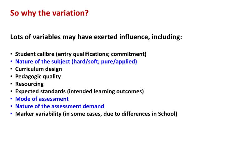 So why the variation?