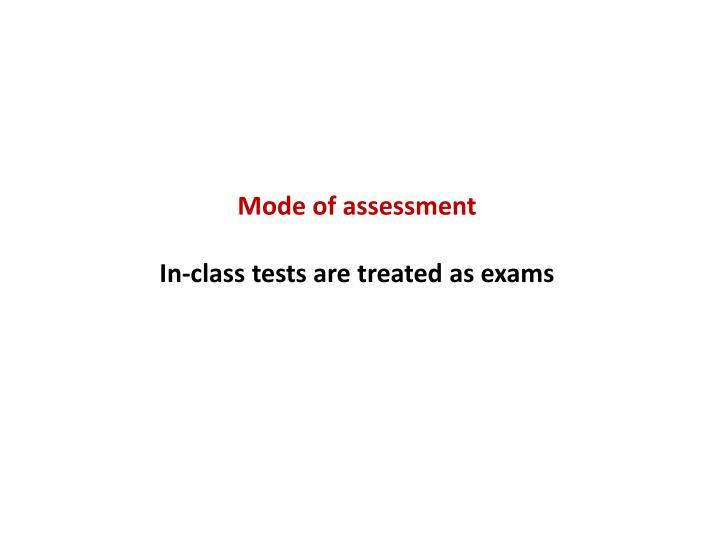 Mode of assessment
