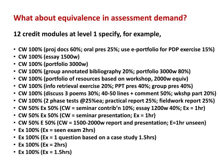 What about equivalence in assessment demand?
