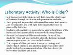 laboratory activity who is older