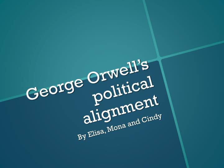 George orwell s political alignment