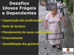 desafios idosos fr geis e dependentes