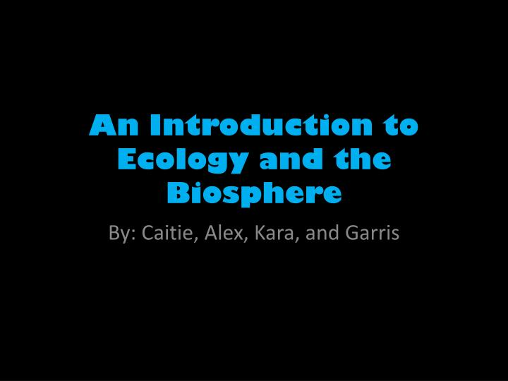 an introduction to ecology and the biosphere n.
