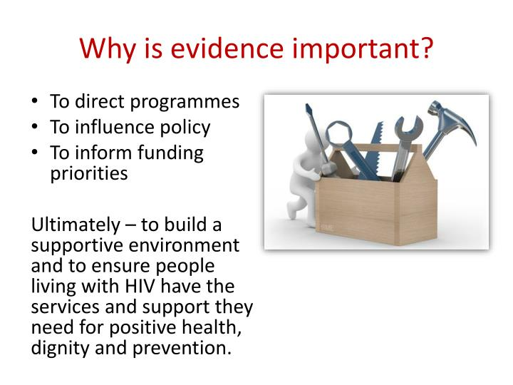 Why is evidence important?