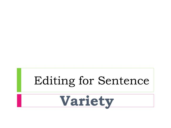 Editing for sentence