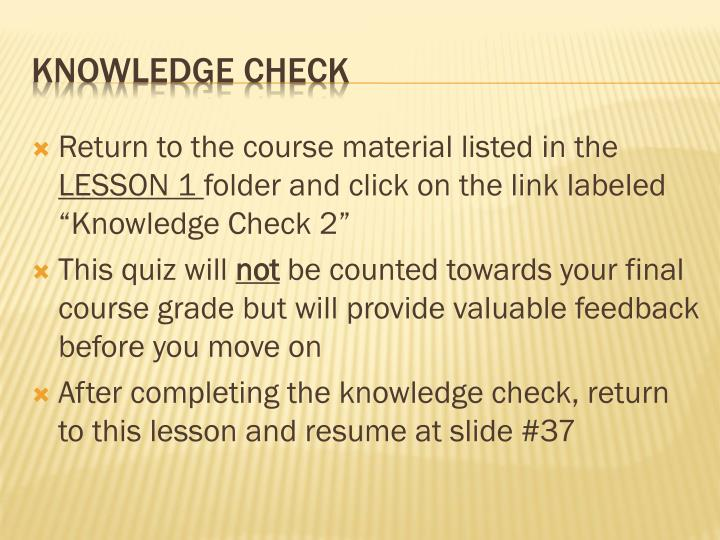 Return to the course material listed in the