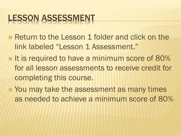 "Return to the Lesson 1 folder and click on the link labeled ""Lesson 1 Assessment."""