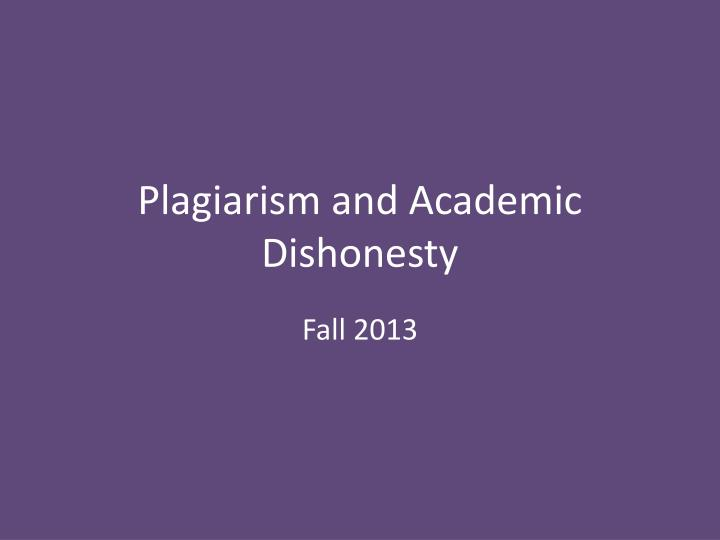 Plagiarism and academic dishonesty