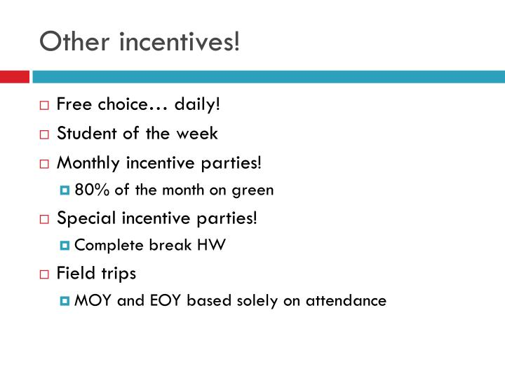 Other incentives!