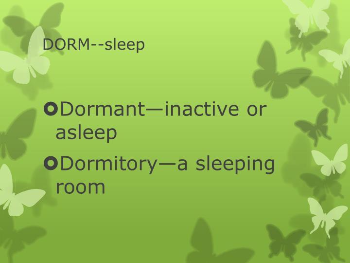 DORM--sleep