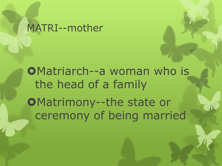 MATRI--mother