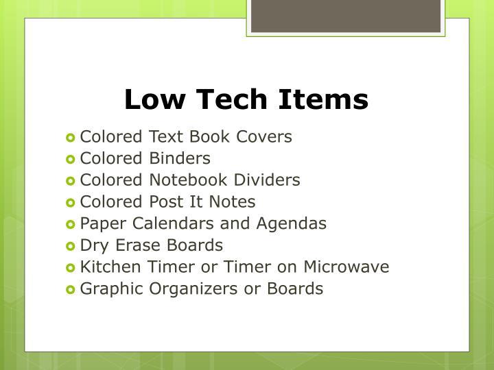 Low Tech Items