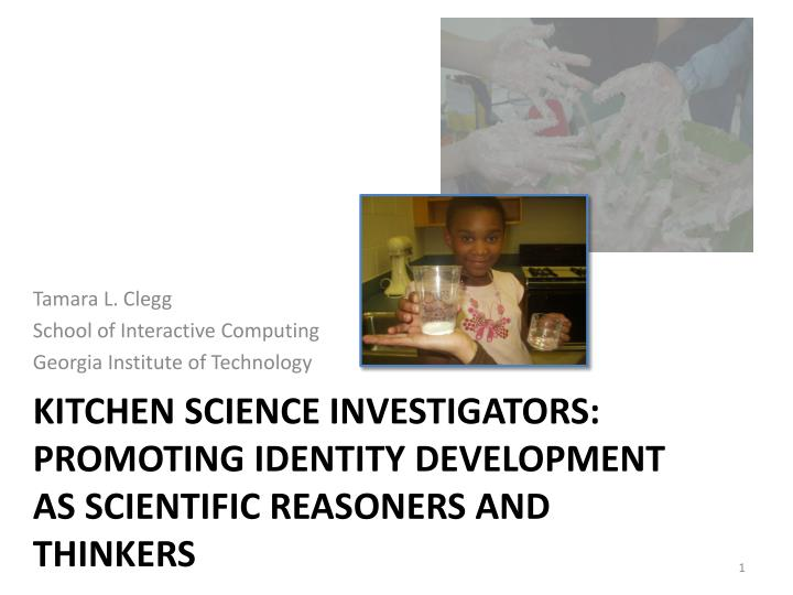 Kitchen science investigators promoting identity development as scientific reasoners and thinkers
