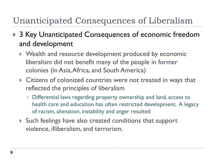 Unanticipated Consequences of Liberalism