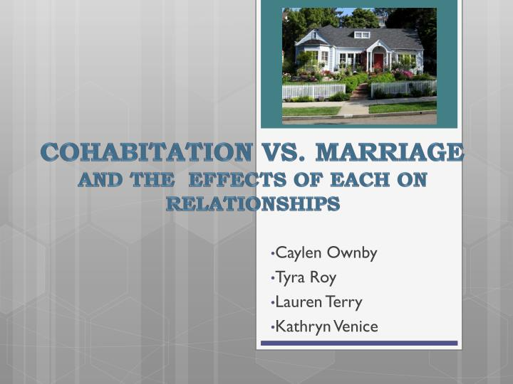 Cohabitation vs marriage and the effects of each on relationships