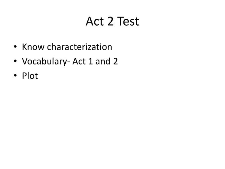 Act 2 Test