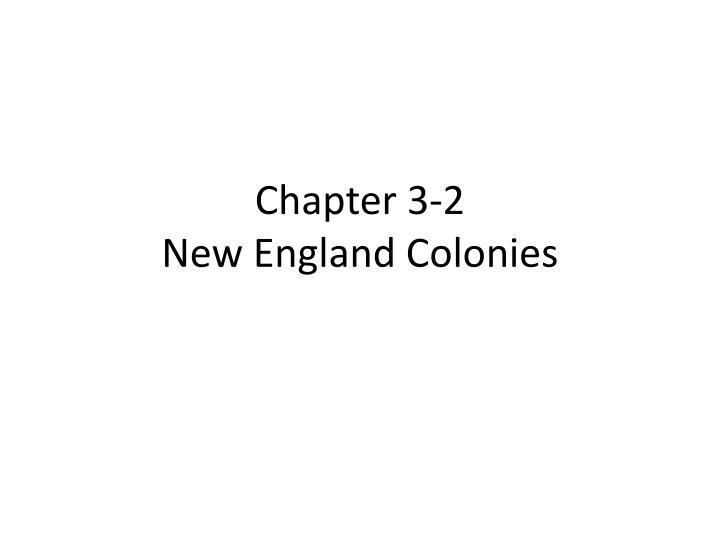 chapter 3 2 new england colonies n.