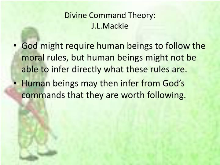 divine command theory essays In our society, monotheism is a widely accepted and practiced form of religion although some people practice polytheistic religions, such as hinduism, or believe in many gods, like the ancient greeks, these are not as wide-spread as monotheistic religions like christianity, judaism, or islam.