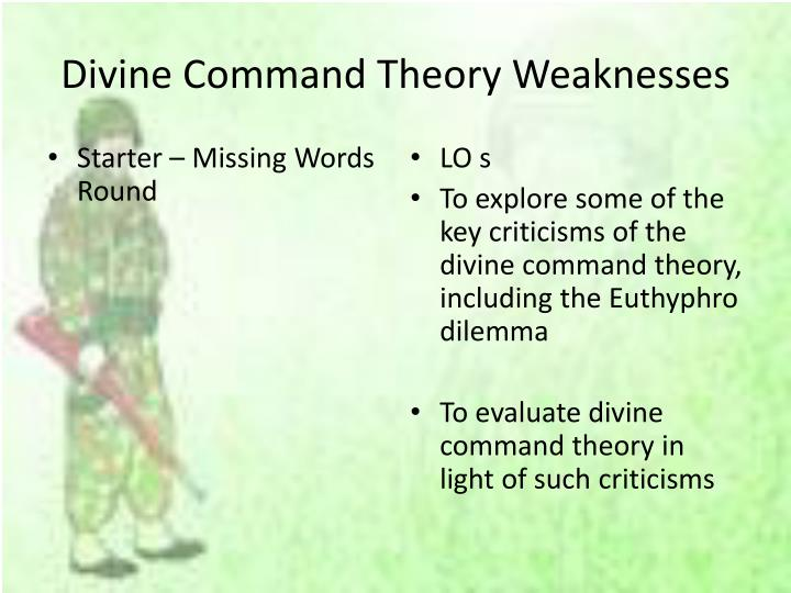 moderate command divine theory In this lesson, you'll find out why some philosophers argue for the existence of god you will explore what divine command theorists see as the.