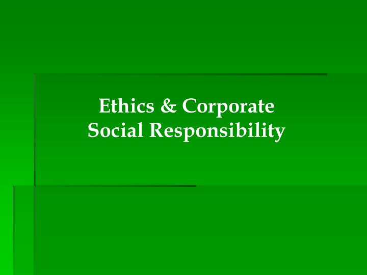 chapter 5 social responsibility and ethics Social responsibility and ethics 1 introduction this chapter discusses issues involving social responsibility and managerial ethics and their effect on managerial decision making.