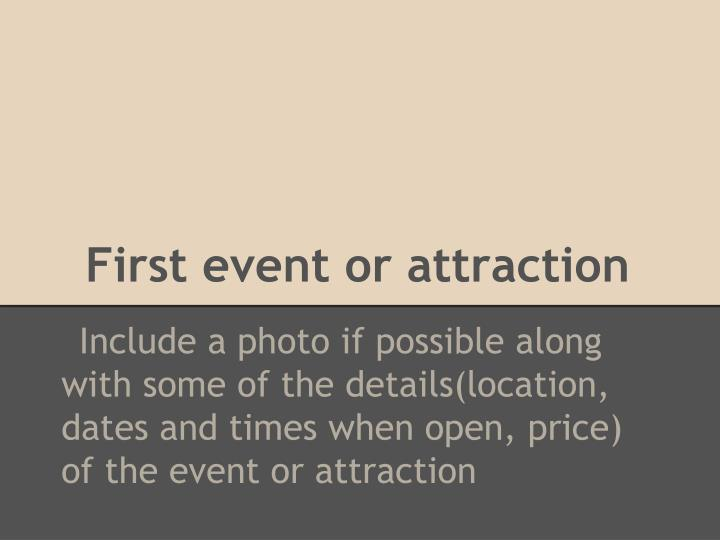 First event or attraction