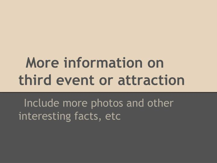 More information on third event or attraction