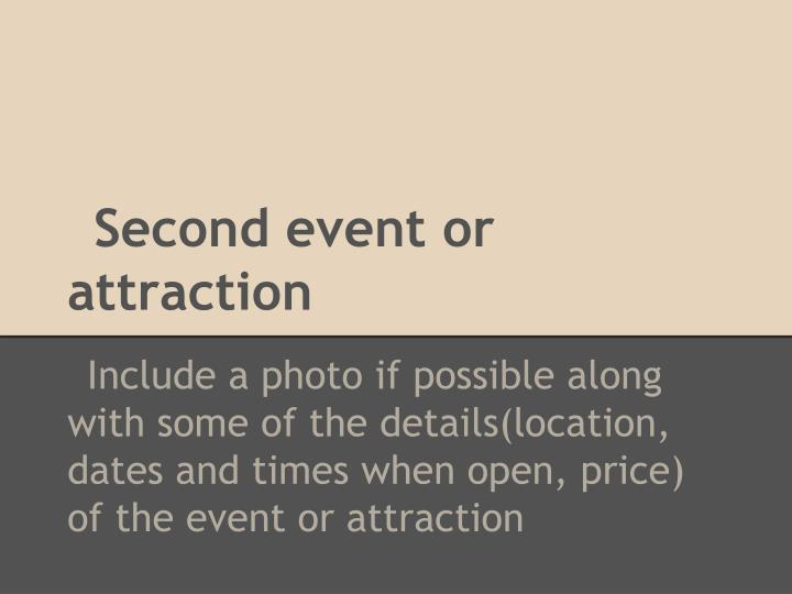 Second event or attraction