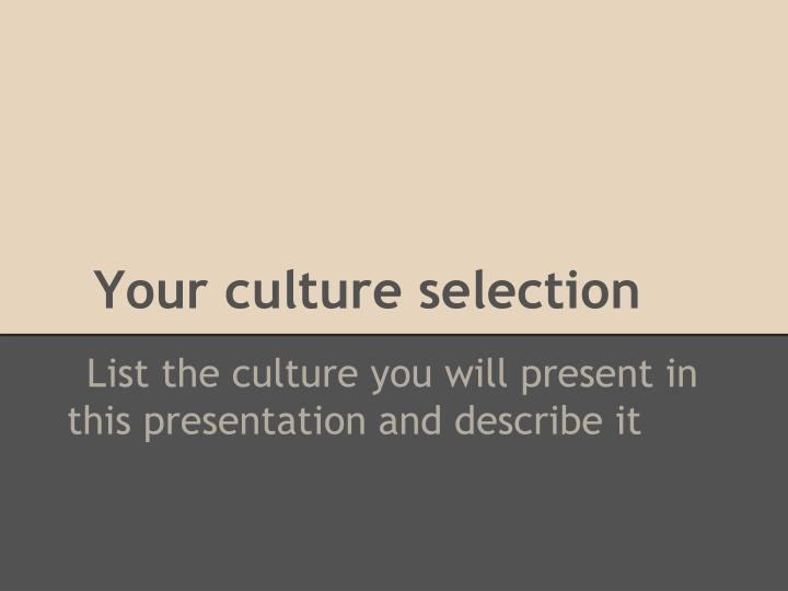 Your culture selection