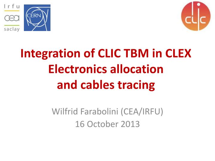 Integration of clic tbm in clex electronics allocation and cables tracing