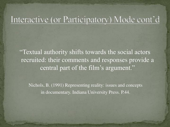 Interactive (or Participatory)