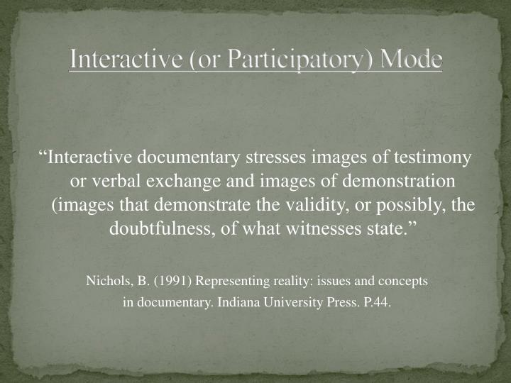 Interactive (or Participatory) Mode