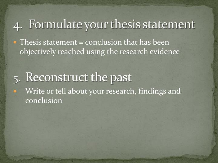 4.  Formulate your thesis statement