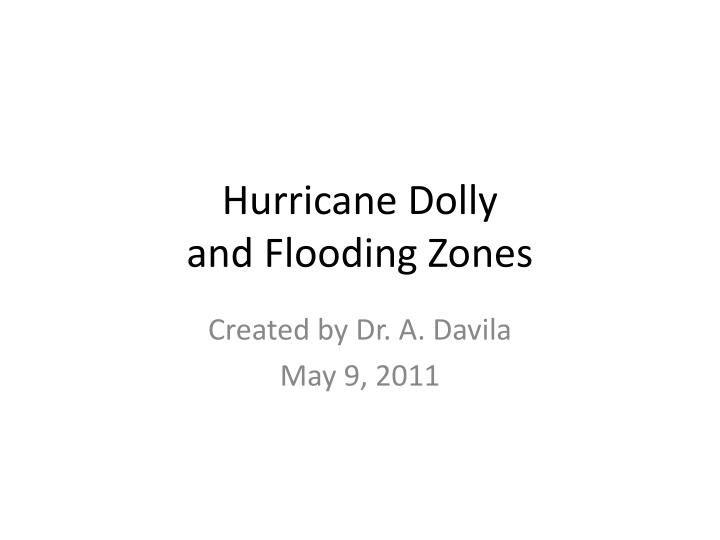 Hurricane dolly and flooding zones